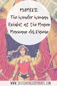 MUMEDI: The Wonder Woman Exhibit at the Museo Mexicano del Diseño