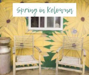 Spring in Kelowna / Kelowna Activities to do in Spring