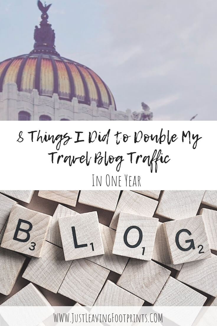 Grow Blog Traffic: Eight Things I Did to Double My Travel Blog Traffic in One Year
