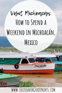 Visit Michoacán: How to Spend a Weekend in Michoacán, Mexico