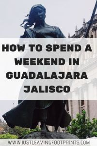 How To Spend a Weekend in Guadalajara Jalisco