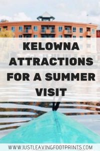 Kelowna Attractions for a Summer Visit