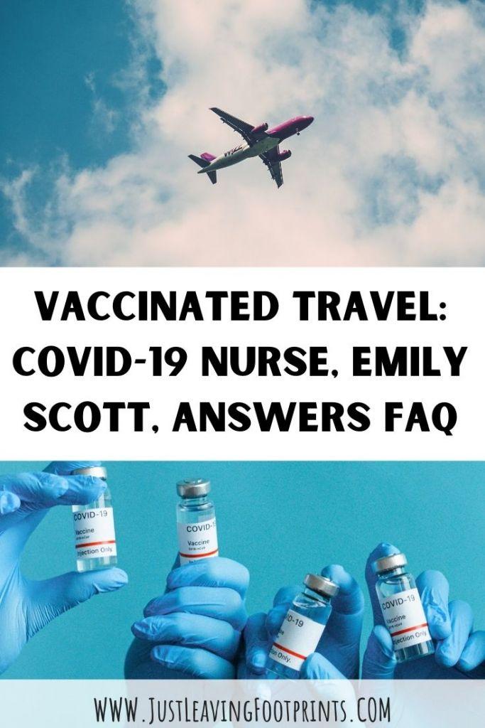 Vaccinated Travel - COVID19 Nurse Emily Scott Answers FAQ
